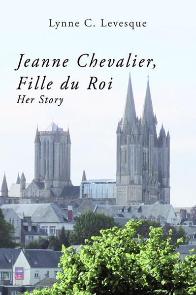 Jeanne Chevalier, Fille du Roi: Her Story cover