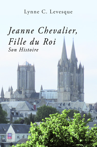 Jeanne Chevalier, Fille du Roi: Son Histoire cover